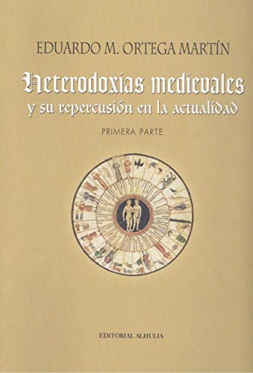 HETERODOXIAS MEDIEVALES Y SU REPERCUSION EN LA ACTUALIDAD