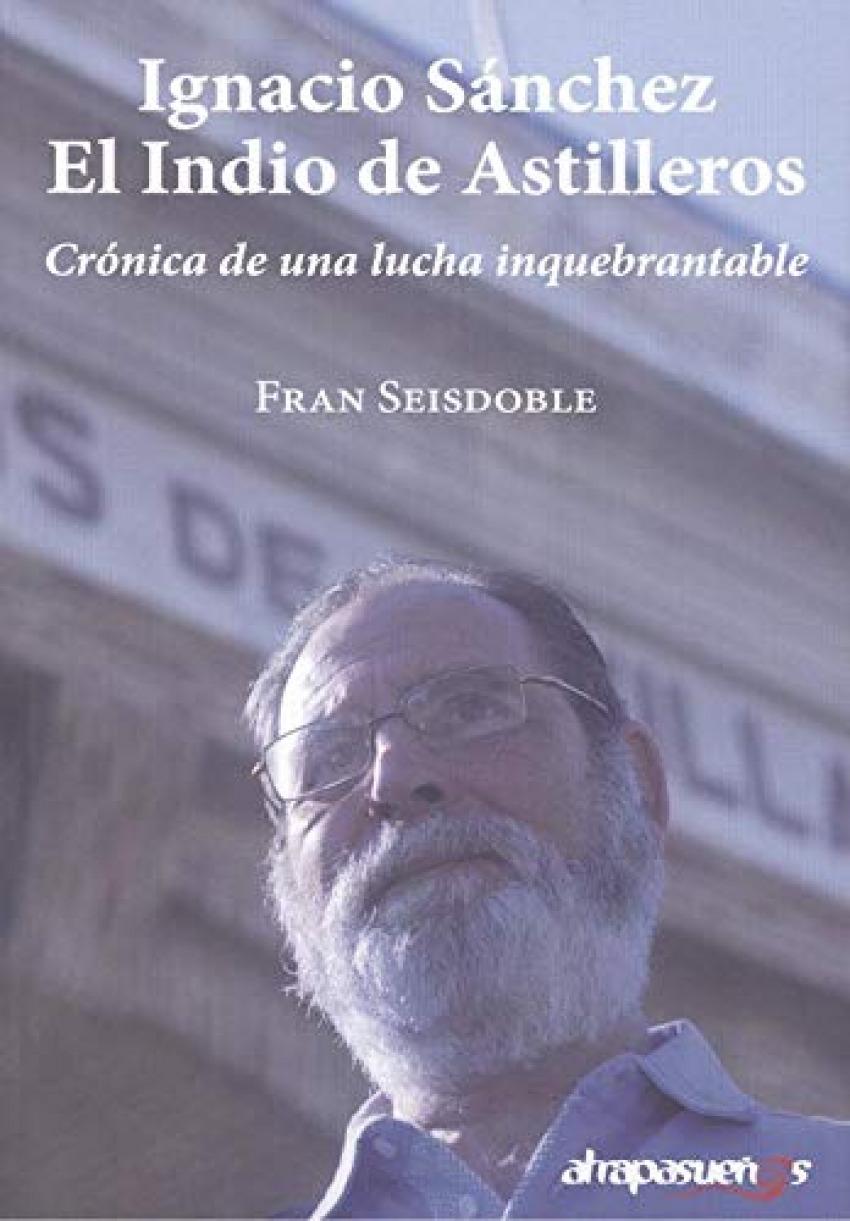 IGNACIO SÁNCHEZ, EL INDIO DE ASTILLEROS