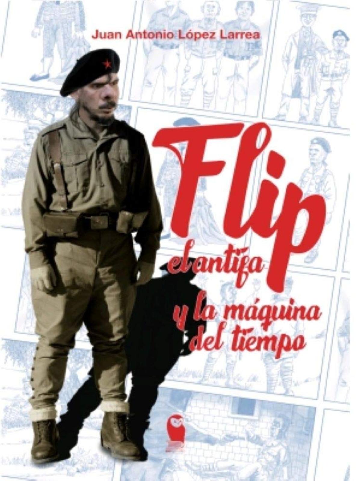 FLIP EL ANTIFA Y LA MAQUINA DEL TIEMPO