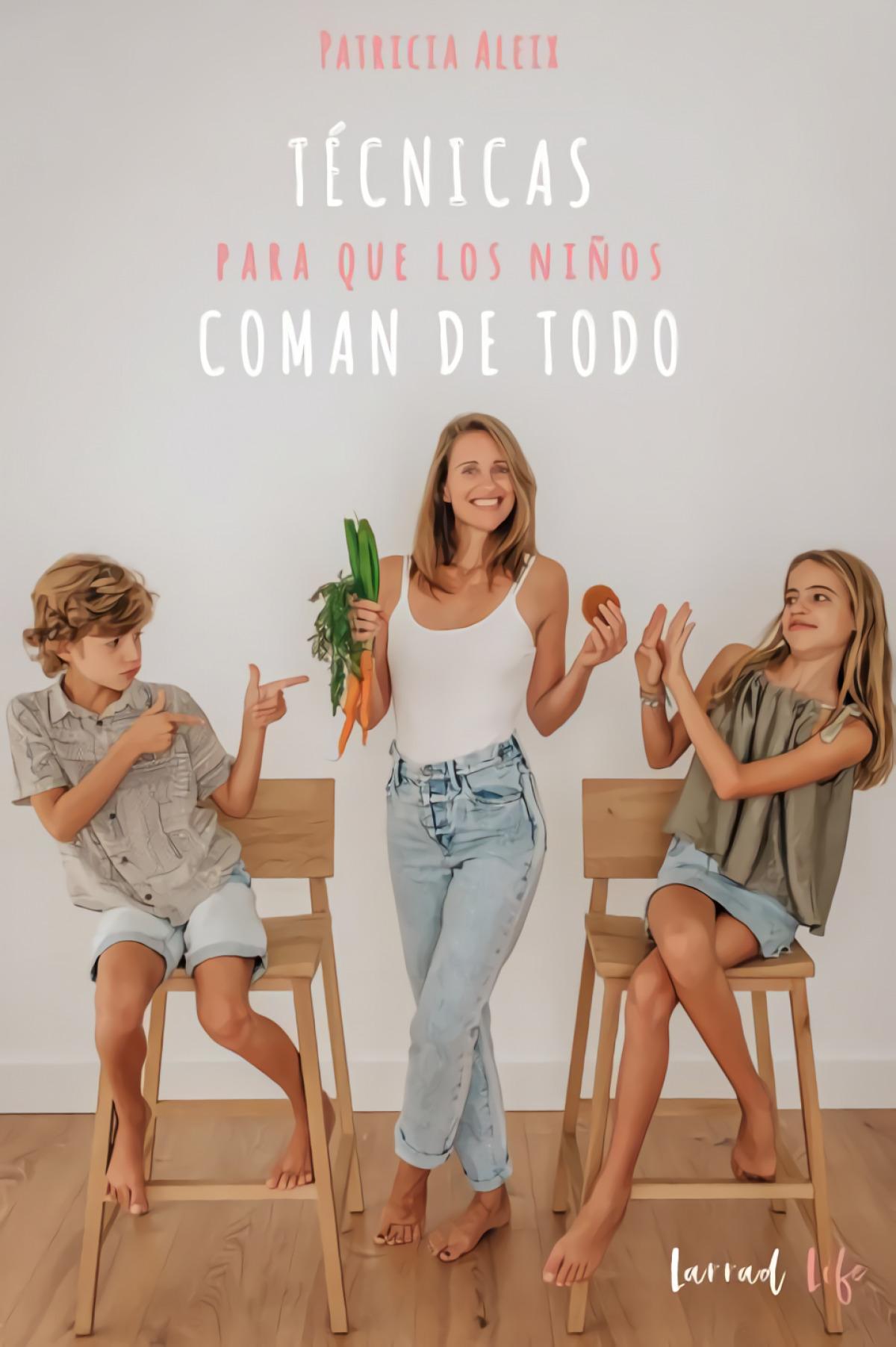 TÉNICAS PARA QUE LOS NIÑOS COMAN DE TODO