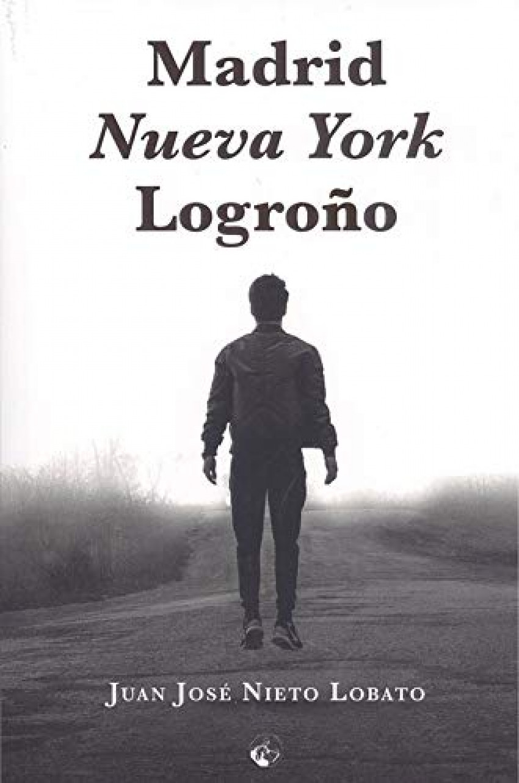 Madrid, Nueva York, Logroño