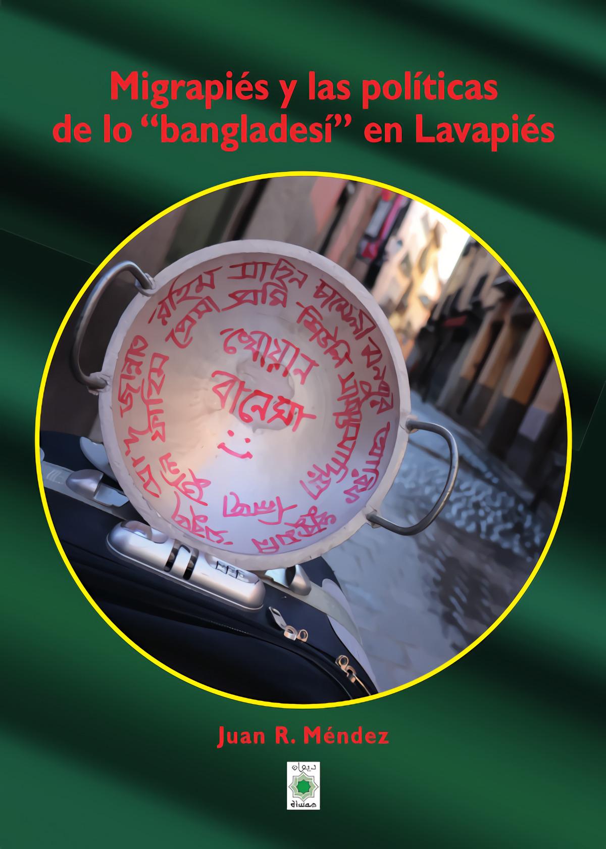 Migrapiés y las políticas de lo ?bangladesí? en Lavapiés