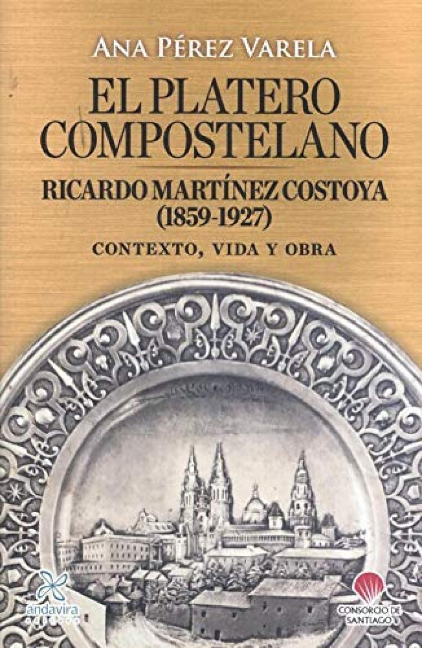 El platero compostelano. Ricardo Martínez Costoya (1859-1927)