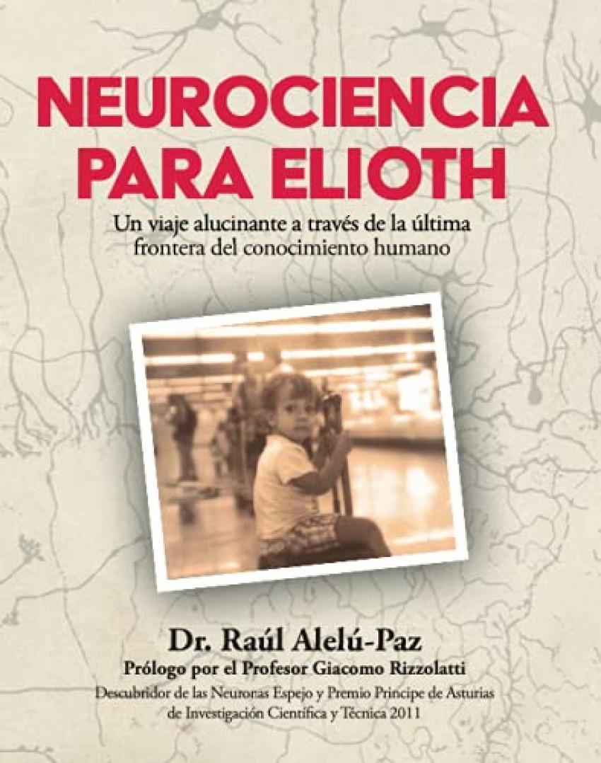 Neurociencia para elioth:viaje alucinante a traves de la