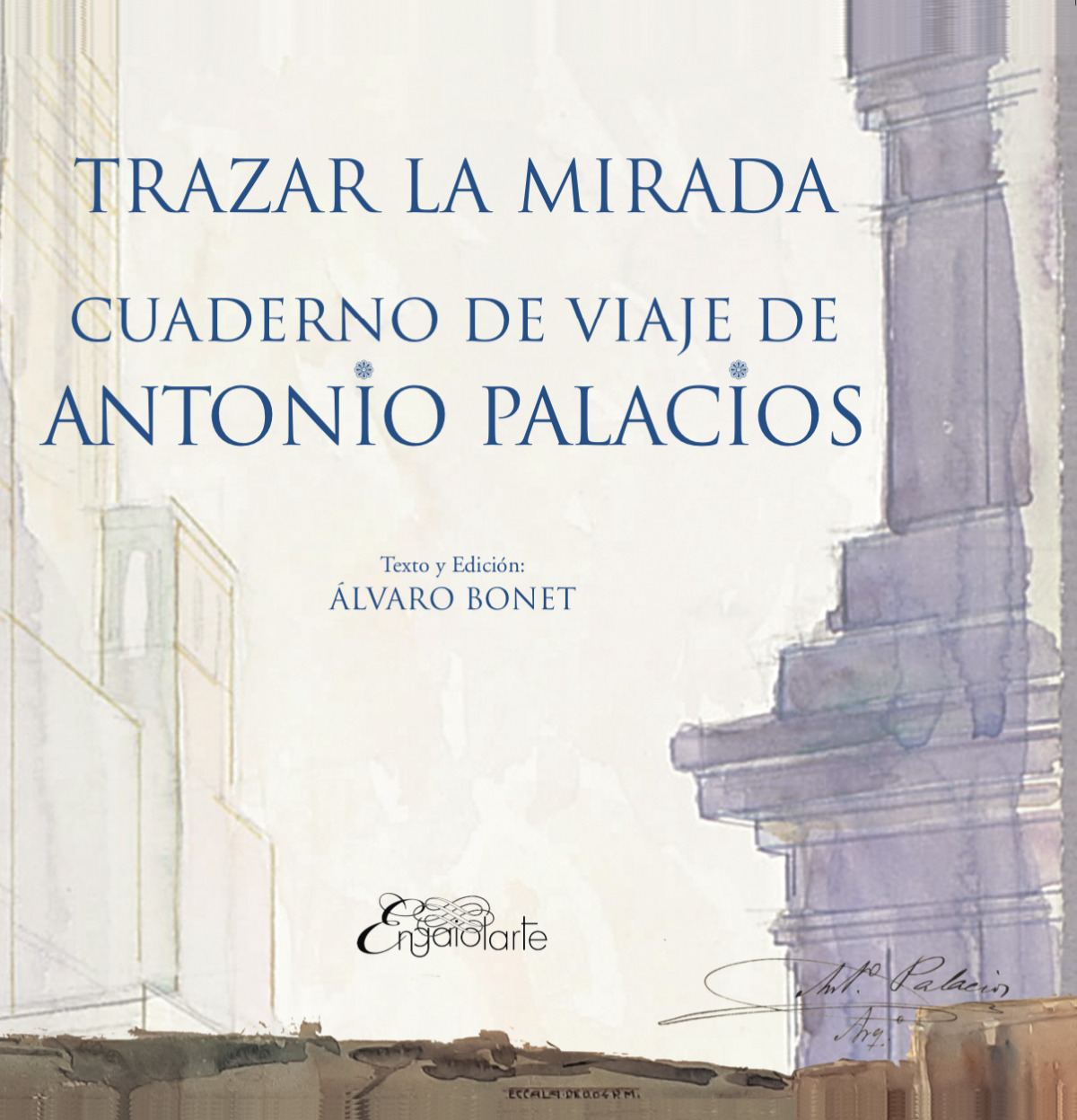 Trazar la mirada:cuaderno de viaje de antonio palacios