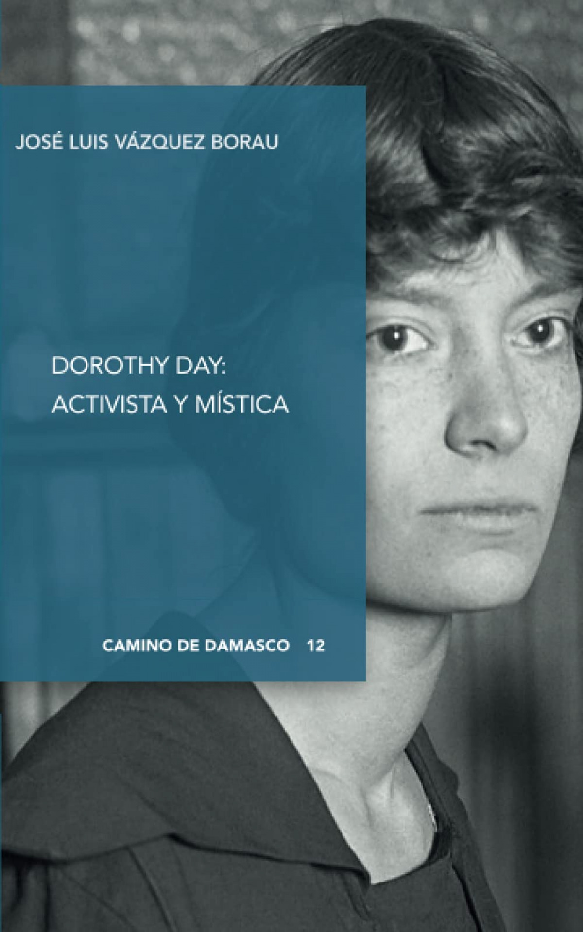 Dorothy day:activista y mistica