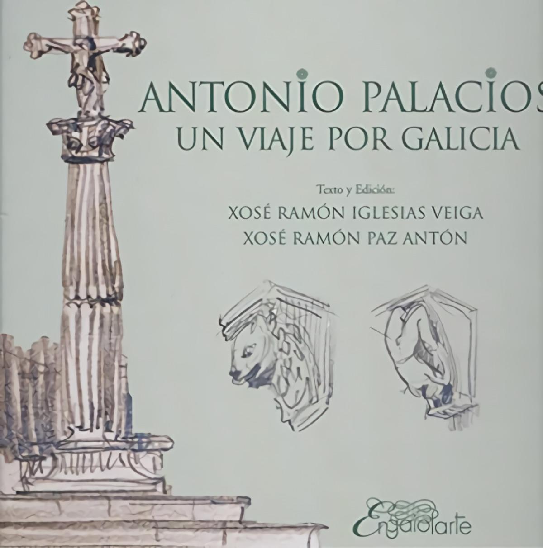 Antonio palacios:un viaje por galicia