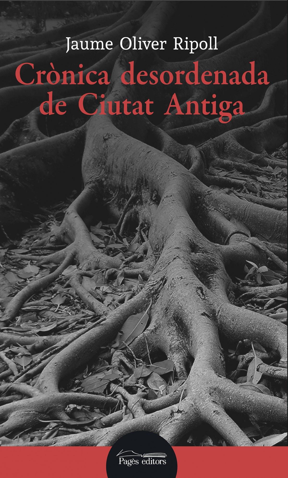 CRÓNICA DESORDENADA DE CIUTAT ANTIGA