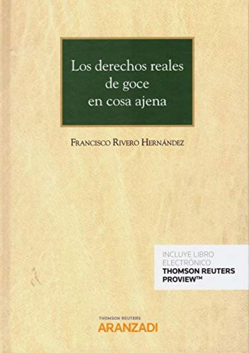 LOS DERECHOS REALES DE GOCE EN COSA AJENA