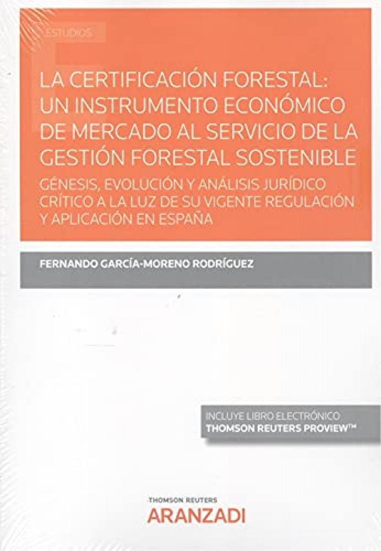 La certificación forestal: un instrumento de mercado del servicio de la gestión forestal sostenible (Papel + e-book)