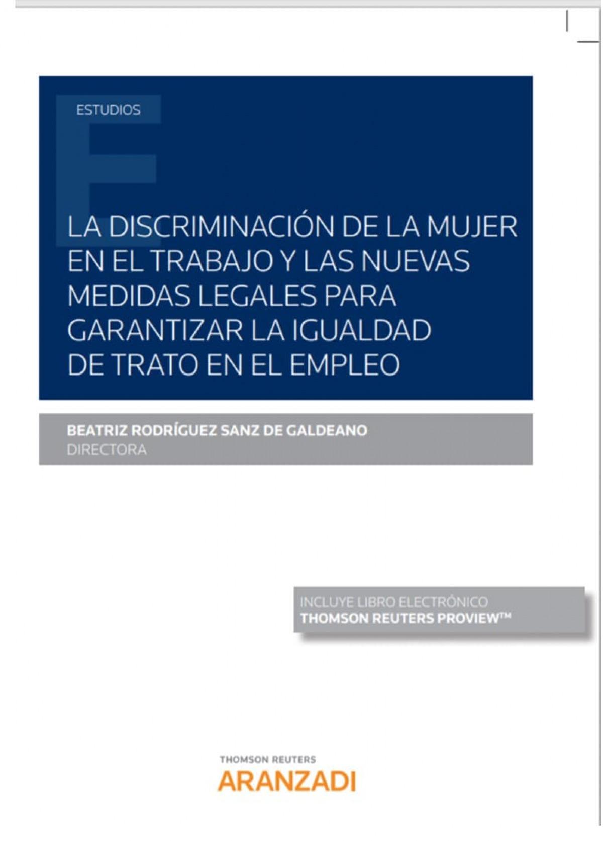 La discriminación de la mujer en el trabajo y las nuevas medidas legales para garantizar la igualdad de trato en el empleo (Papel + e-book)