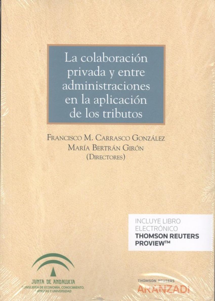 LA COLABORACIÓN PRIVADA Y ENTRE ADMINISTRACIONES EN LA APLICACIÓN DE LOS TRIBUTOS