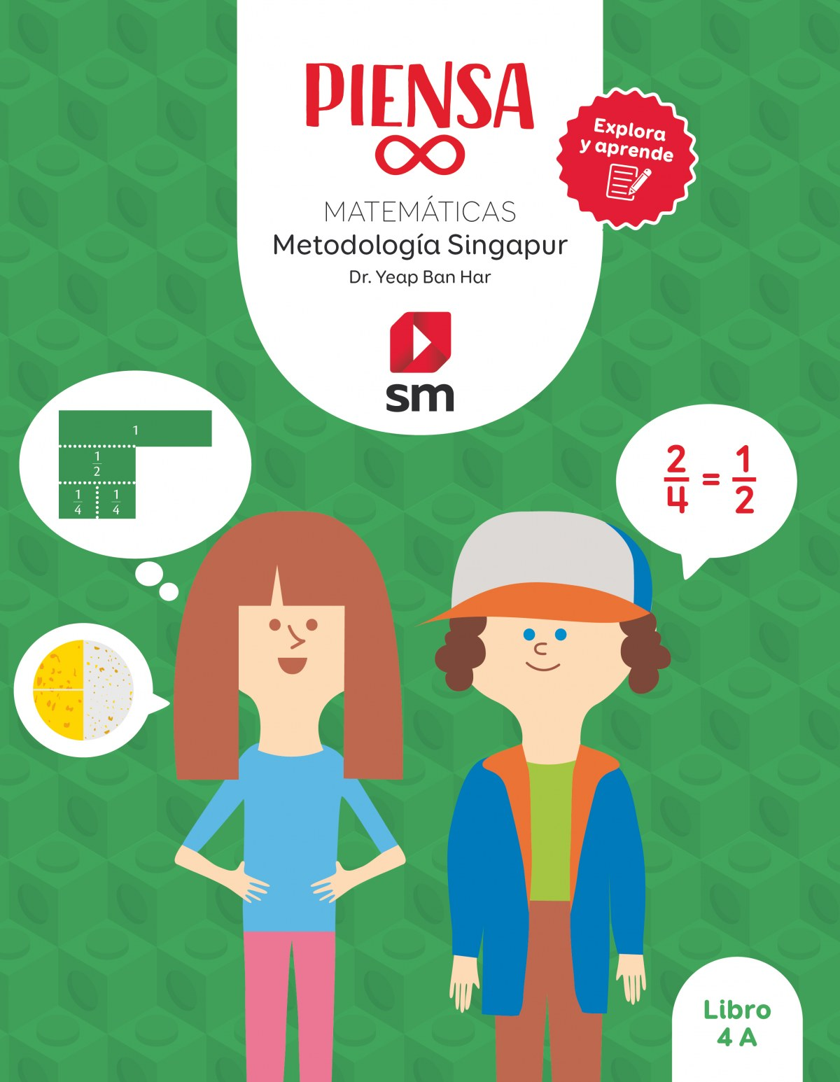 Piensa [infinito]. Explora y aprende. Metodología Singapur. 4 Primaria. Libro