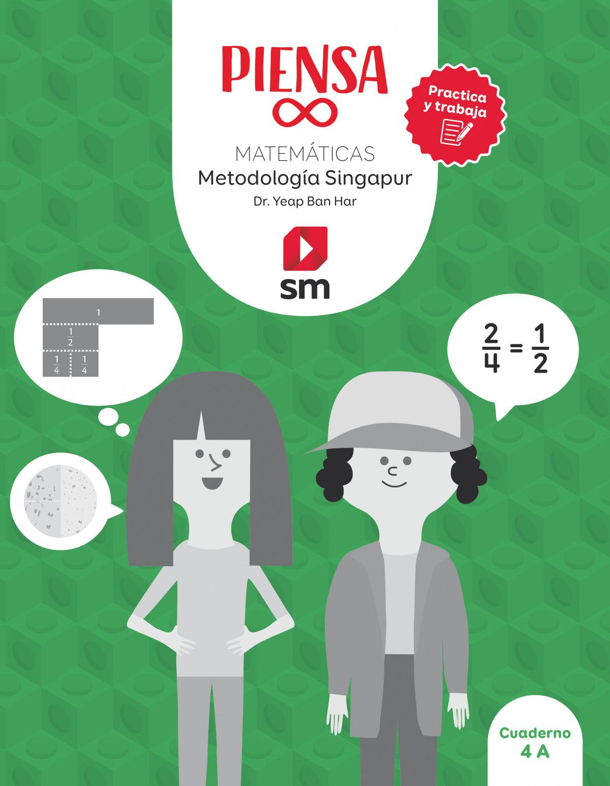 Piensa [infinito]. Practica y trabaja. Metodología Singapur. 4 Primaria. Cuaderno