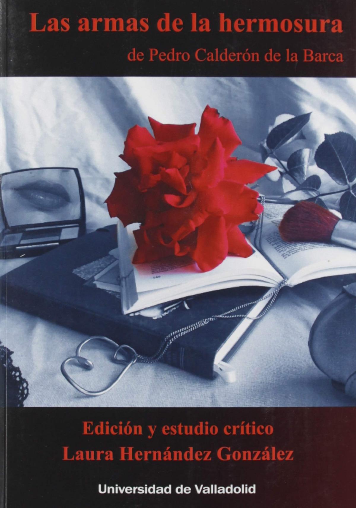 LAS ARMAS DE LA HERMOSURA DE PEDRO CALDERÓN DE LA BARCA