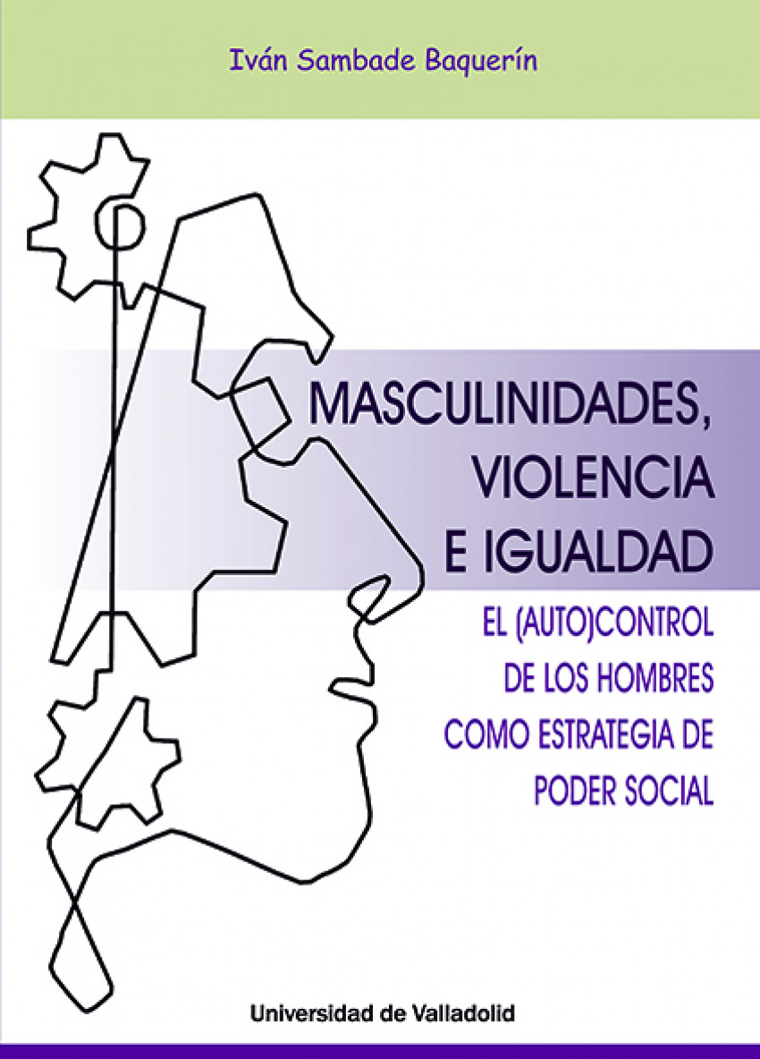 MASCULINIDADES, VIOLENCIA E IGUALDAD. EL AUTOCONTROL DE LOS HOMBR