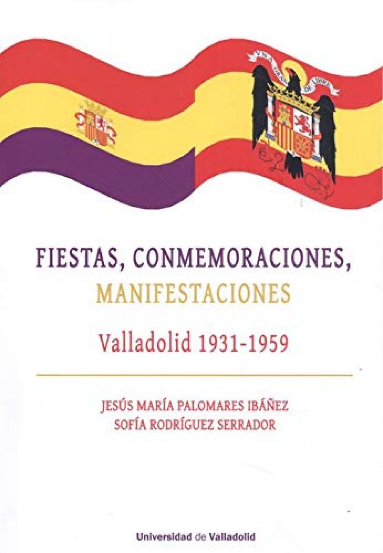 FIESTAS,CONMEMORACIONES,MANIFESTACIONES VALLADOLID 1931-59