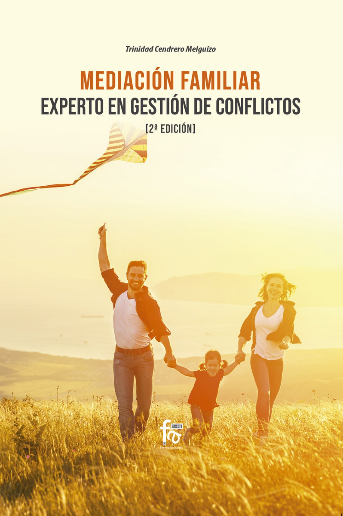 MEDIACION FAMILIAR. EXPERTO EN GESTION DE CONFLICTOS-2 EDICI