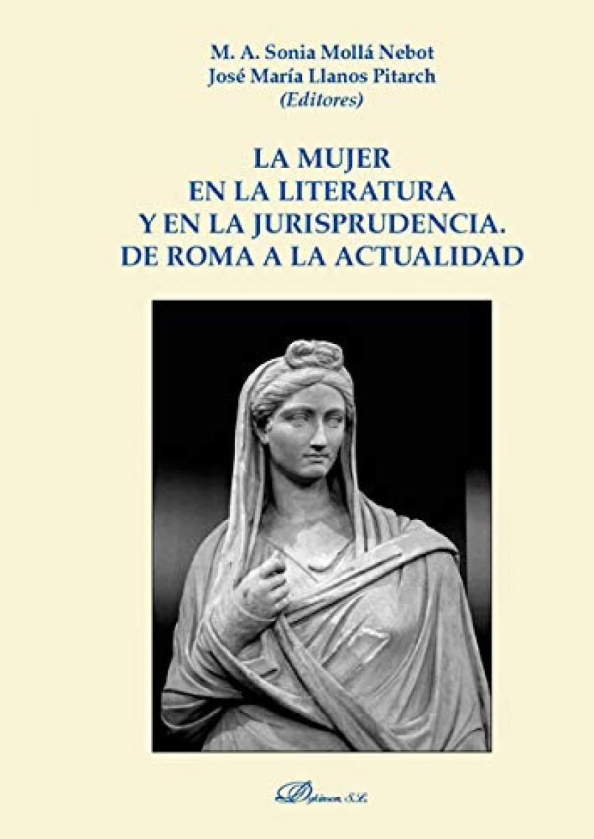 La mujer en la literatura y en la jurisprudencia. De Roma a la Ac