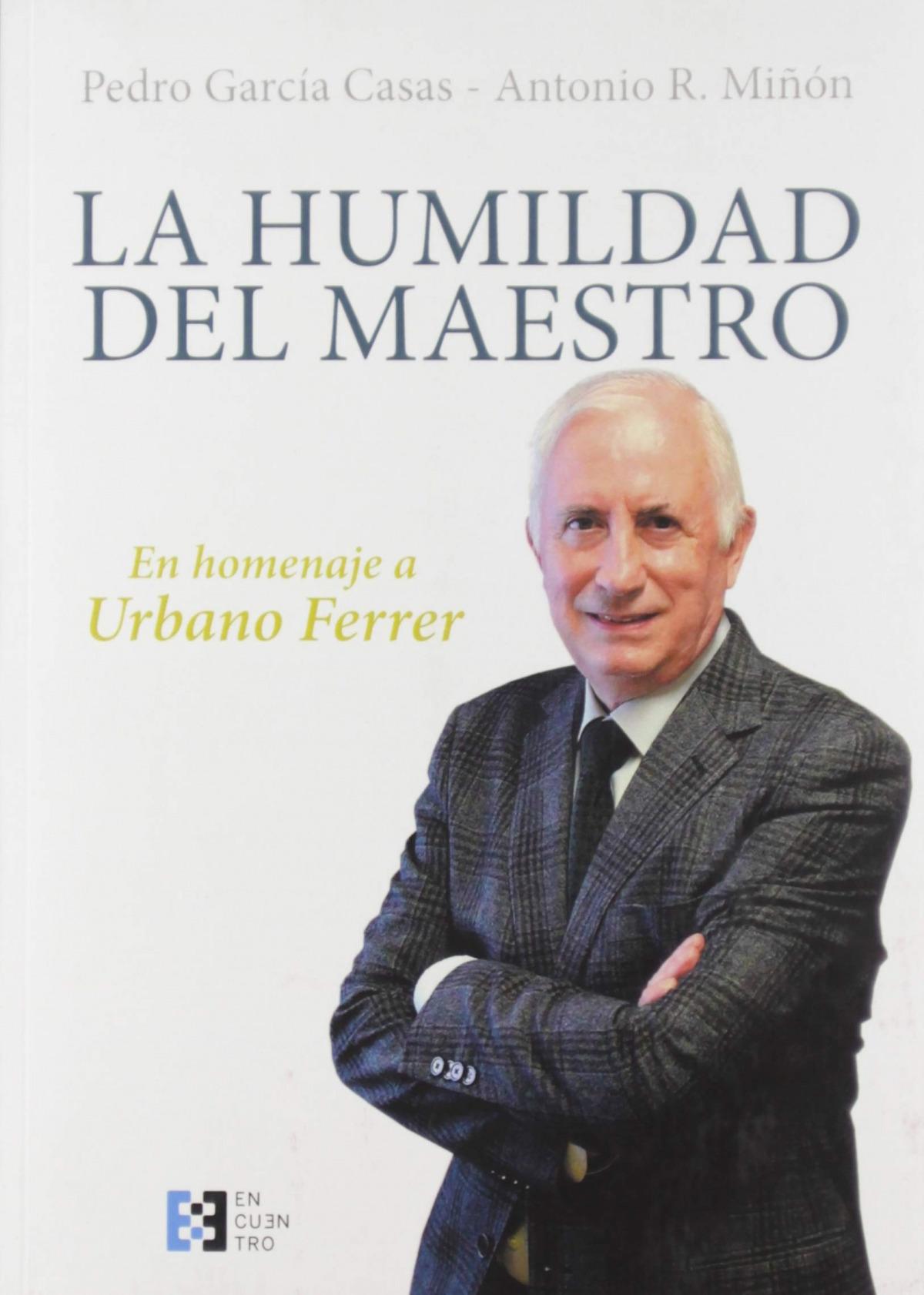 La humildad del maestro : homenaje a Urbano Ferrer
