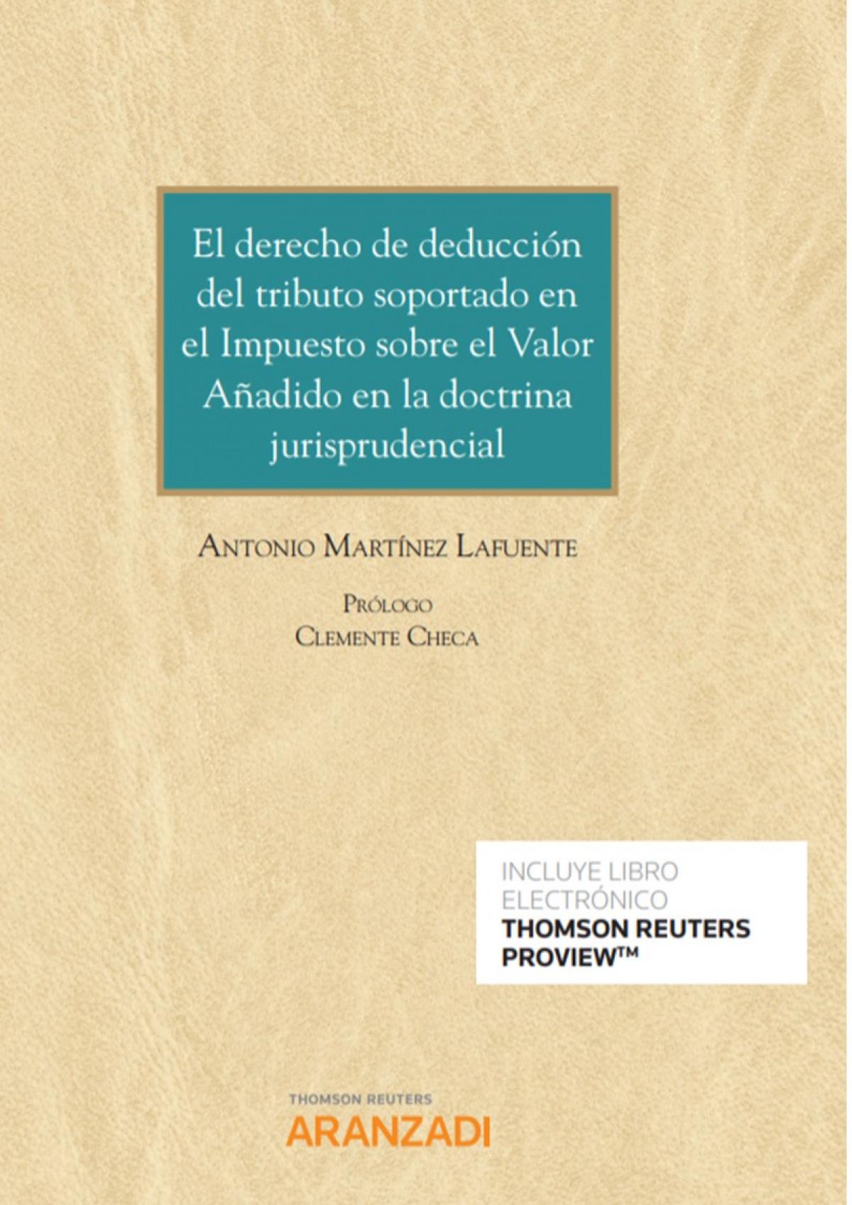 El derecho de deducción del tributo soportado en el Impuesto sobre el valor añadido en la doctrina jurisprudencial (Papel + e-book)