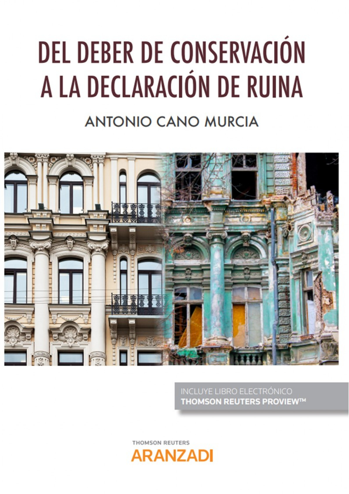 Del deber de conservación a la declaración de ruina (dúo)