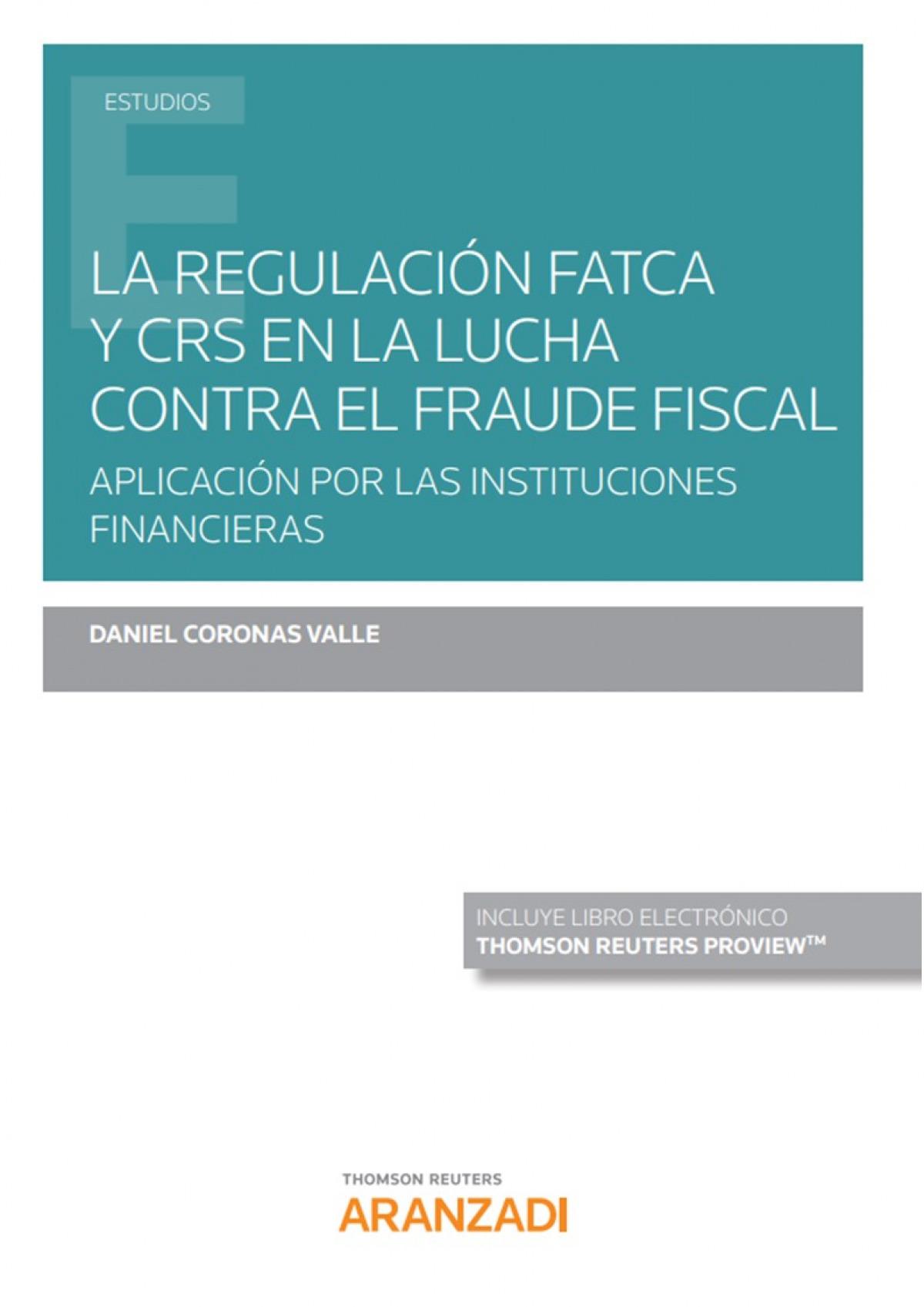 La regulación FATCA y CRS en la lucha contra el fraude fiscal (Papel + e-book)