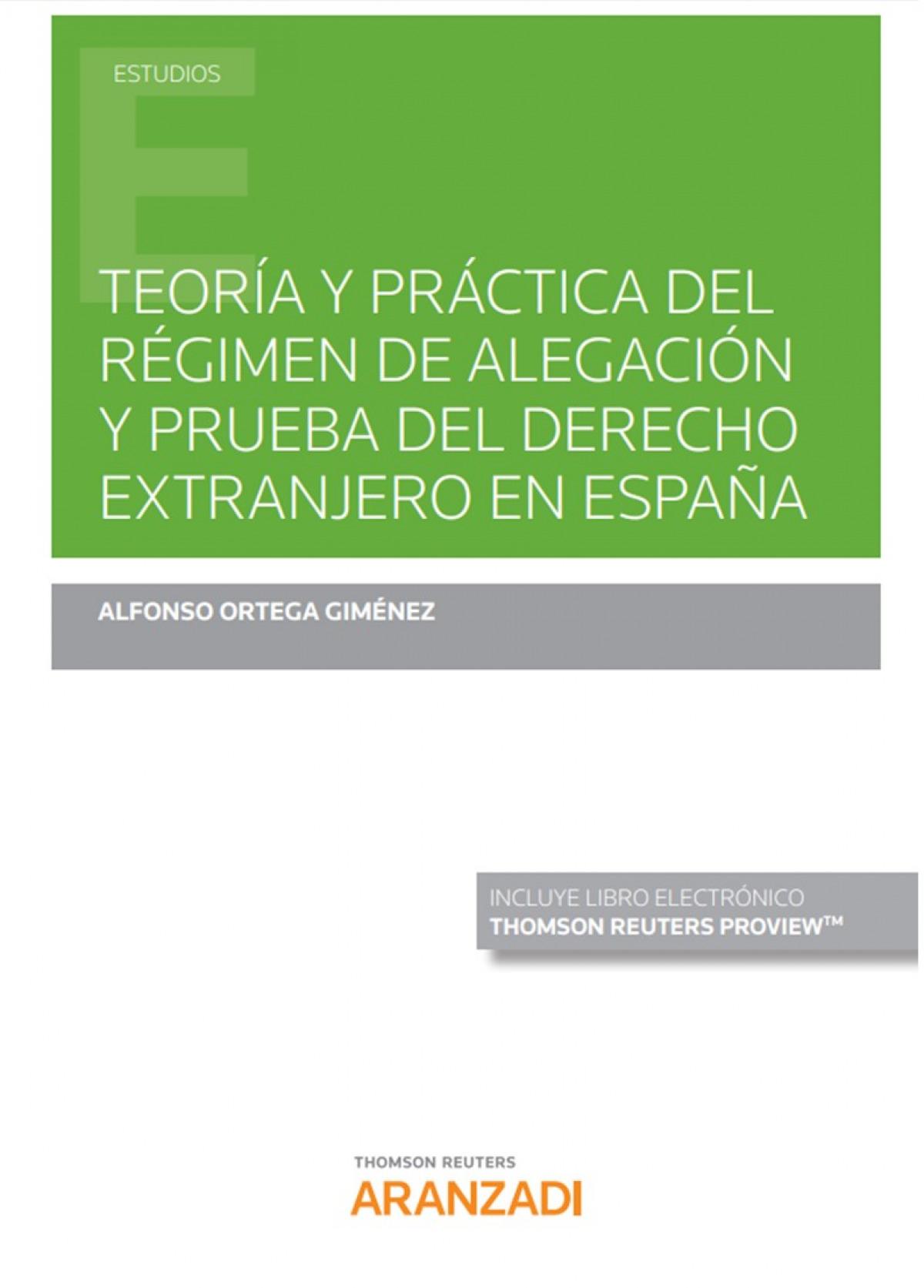 Teoría y práctica del régimen de alegación y prueba del derecho extranjero en Es