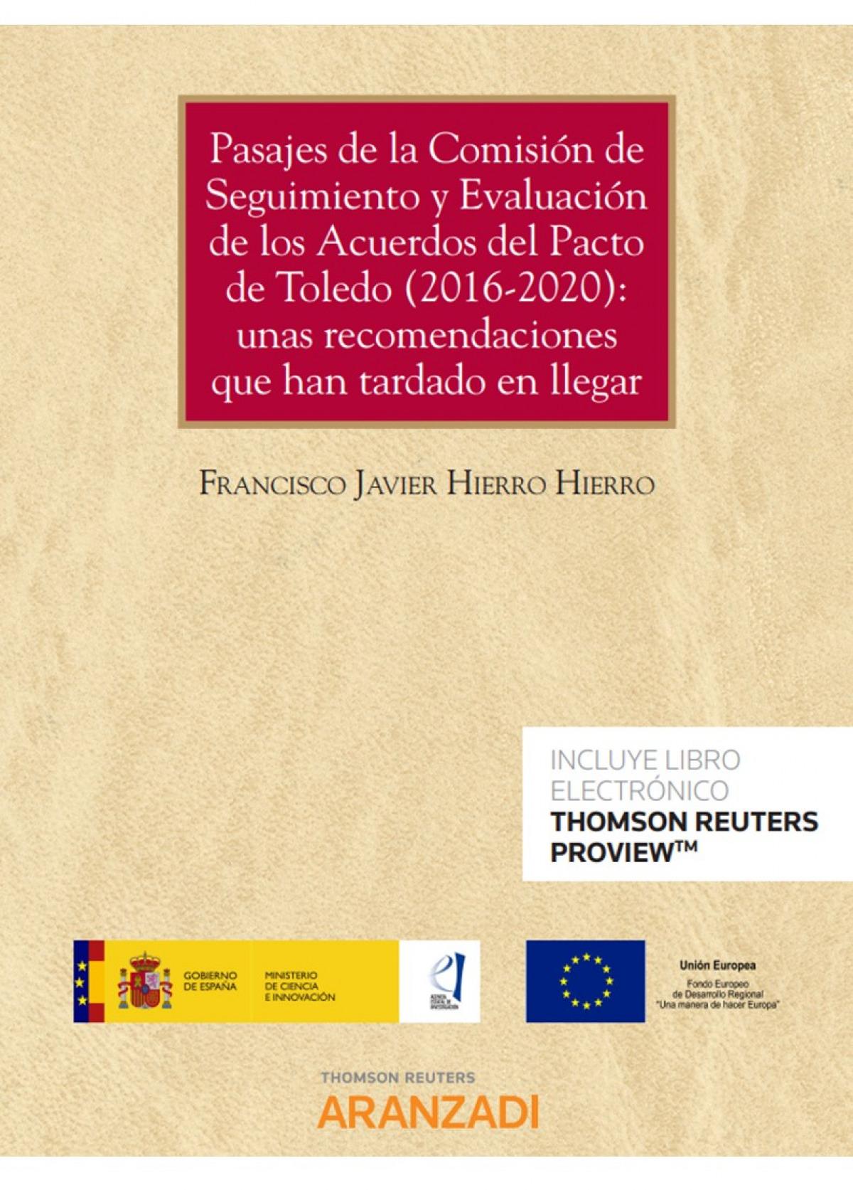 Pasajes de la Comisión de Seguimiento y Evaluación de los Acuerdos del Pacto de Toledo (2016-2020): unas recomendaciones que han tardado en llegar (Pa