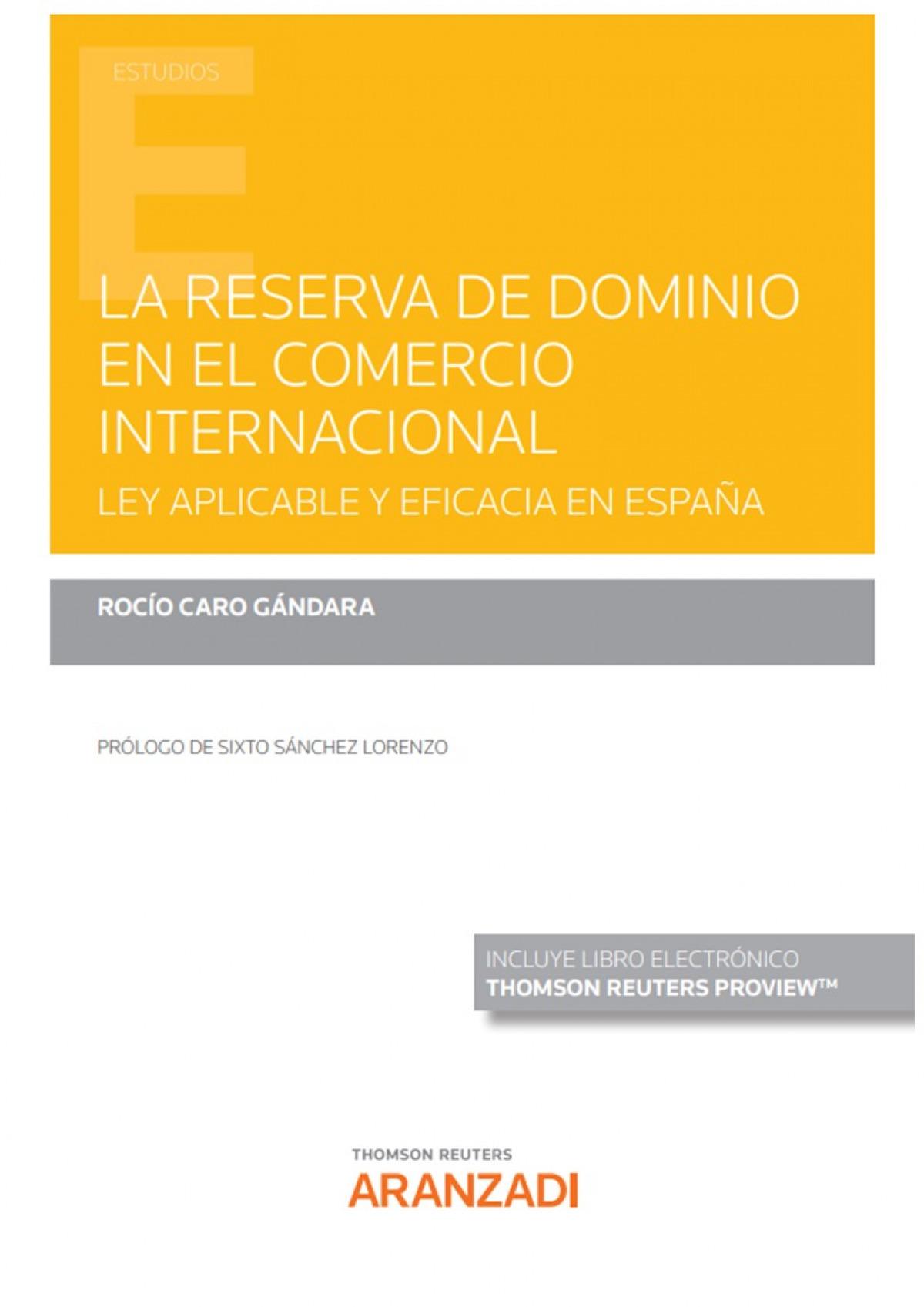 Reserva de dominio en el contrato internacional, La. Ley aplicable y eficacia en
