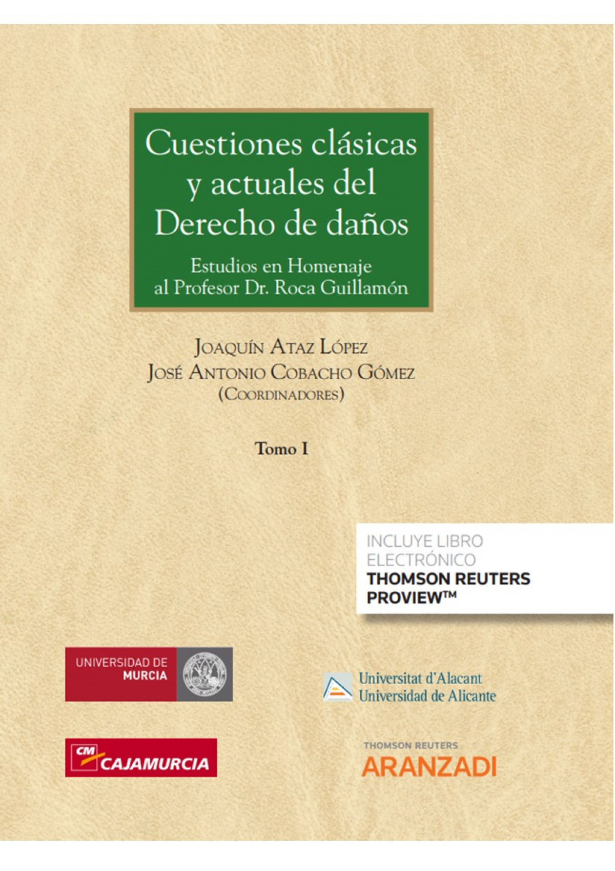 Cuestiones clásicas y actuales de derecho de daños (tomos I a III)
