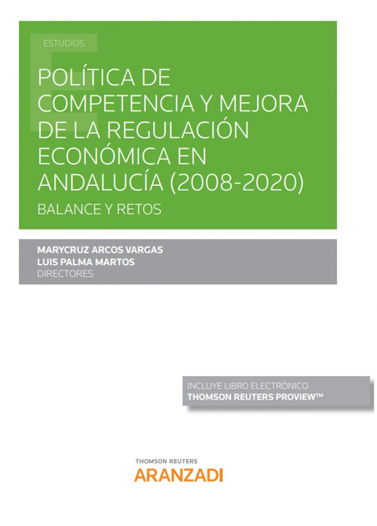 Política de competencia y mejora de la regulación económica en Andalucía (2008-2020). Balance y retos (Papel + e-book)