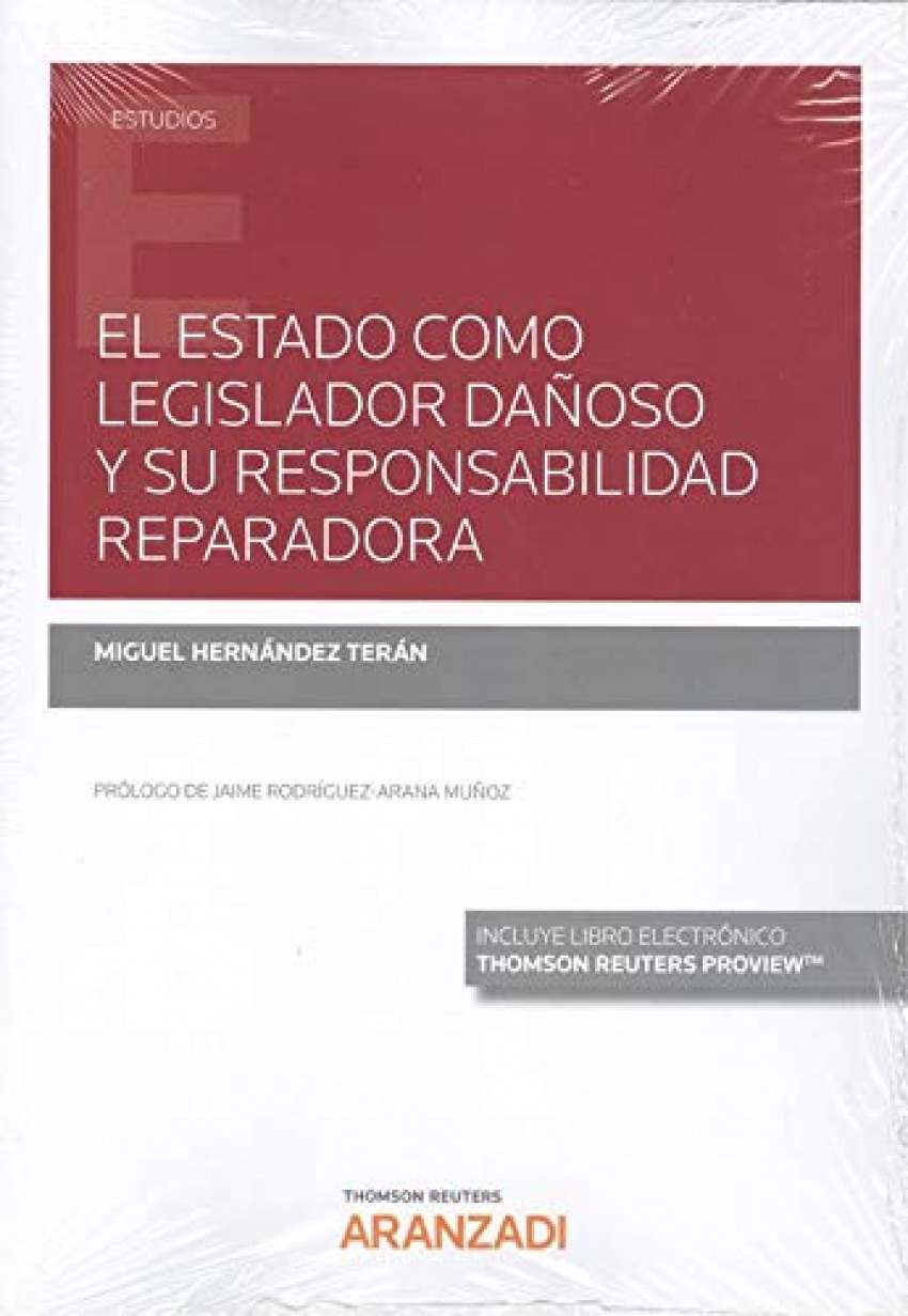 El Estado como legislador dañoso y su responsabilidad reparadora (Papel + e-book)