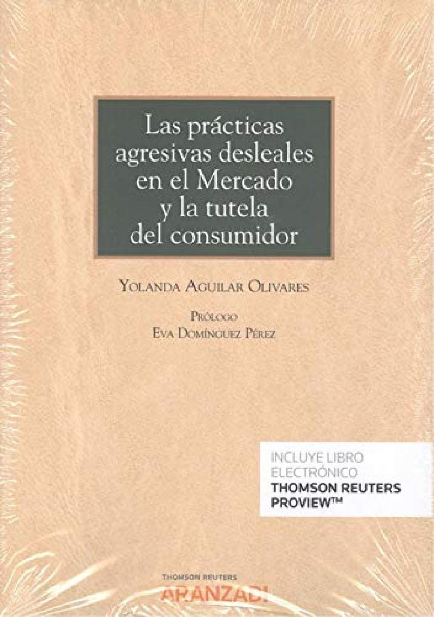 Las prácticas agresivas desleales en el Mercado y la tutela del consumidor (Papel + e-book)