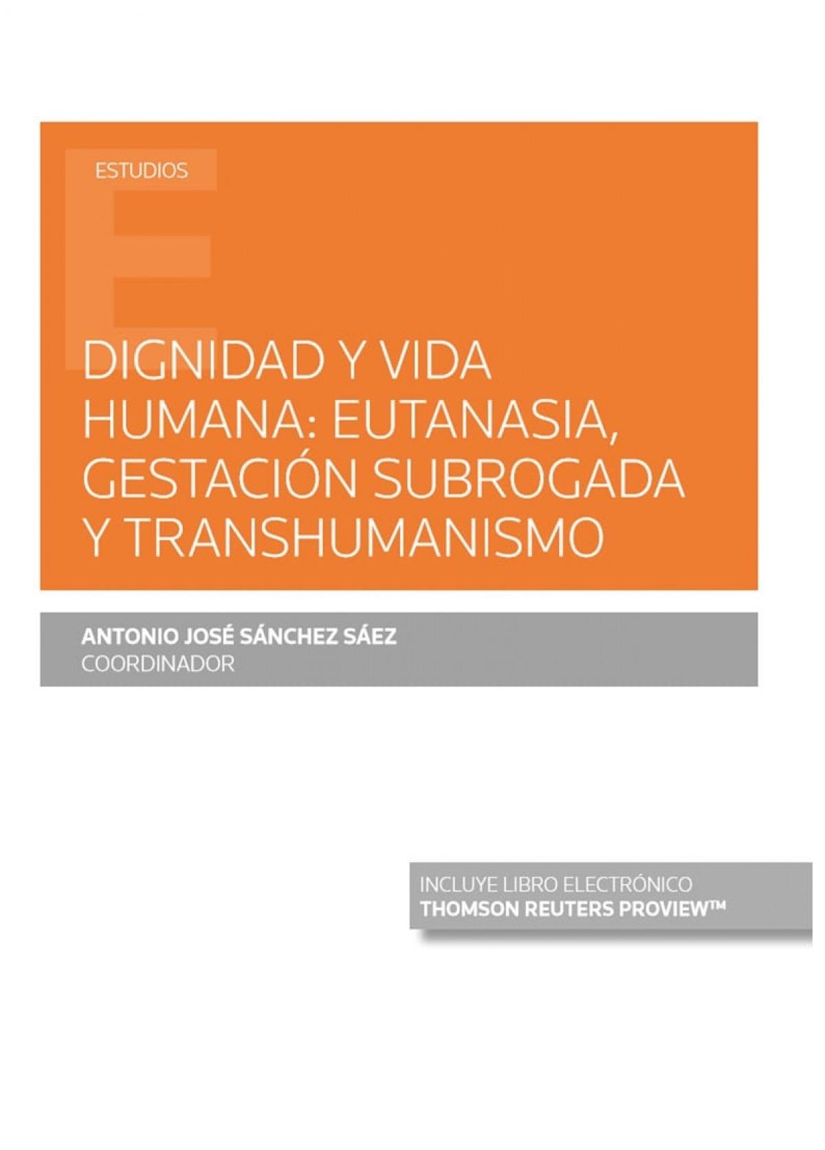 Dignidad y vida humana: eutanasia, gestación subrogada y transhum