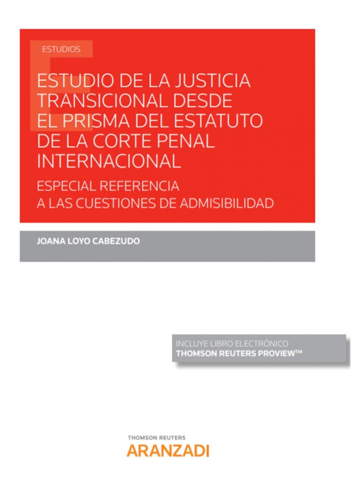 Estudio de la Justicia Transicional desde el prisma del Estatuto de la Corte Penal Internacional: Especial referencia a las cuestiones de admisibilida