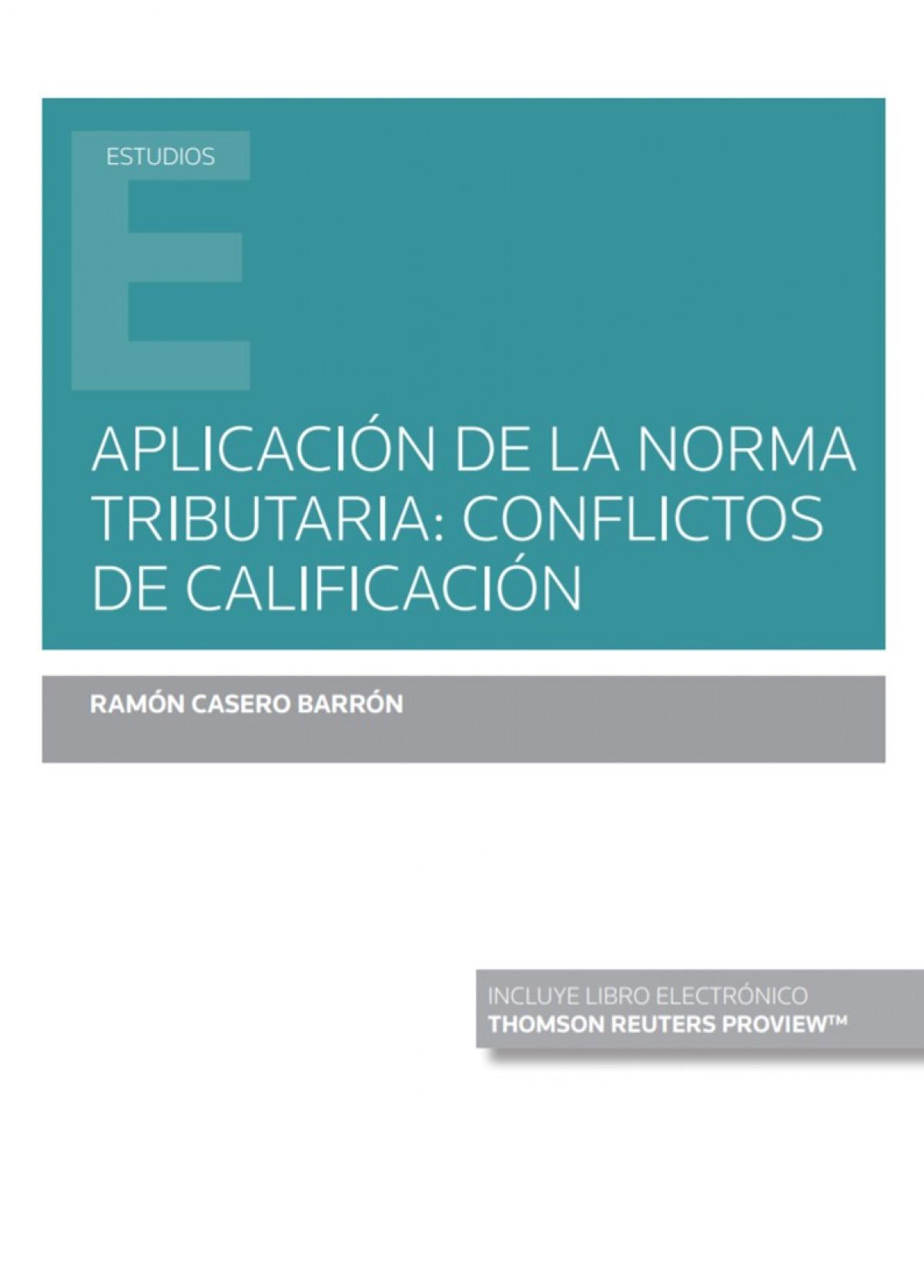 Aplicación de la norma tributaria: conflictos de calificación (Papel + e-book)