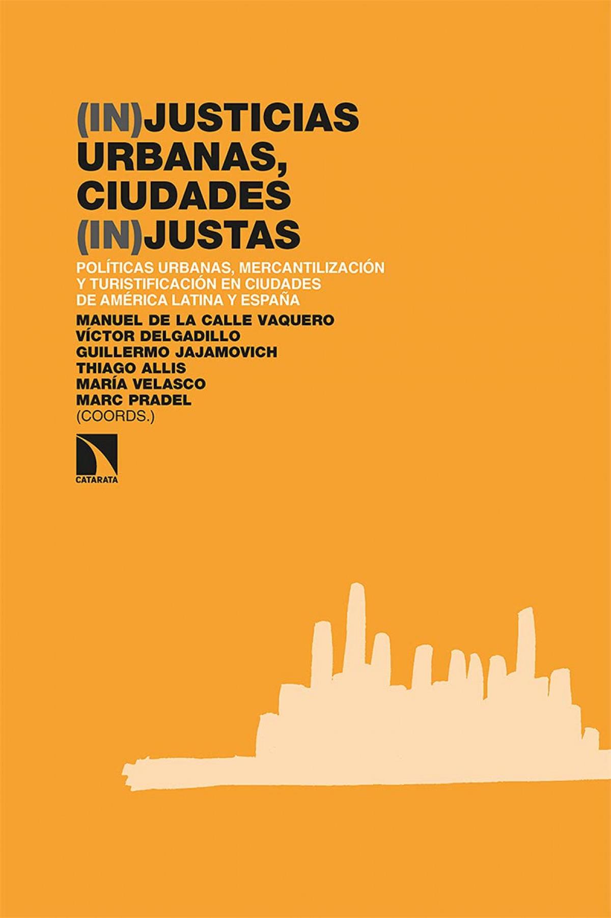(In)justicias urbanas, ciudades (in)justas