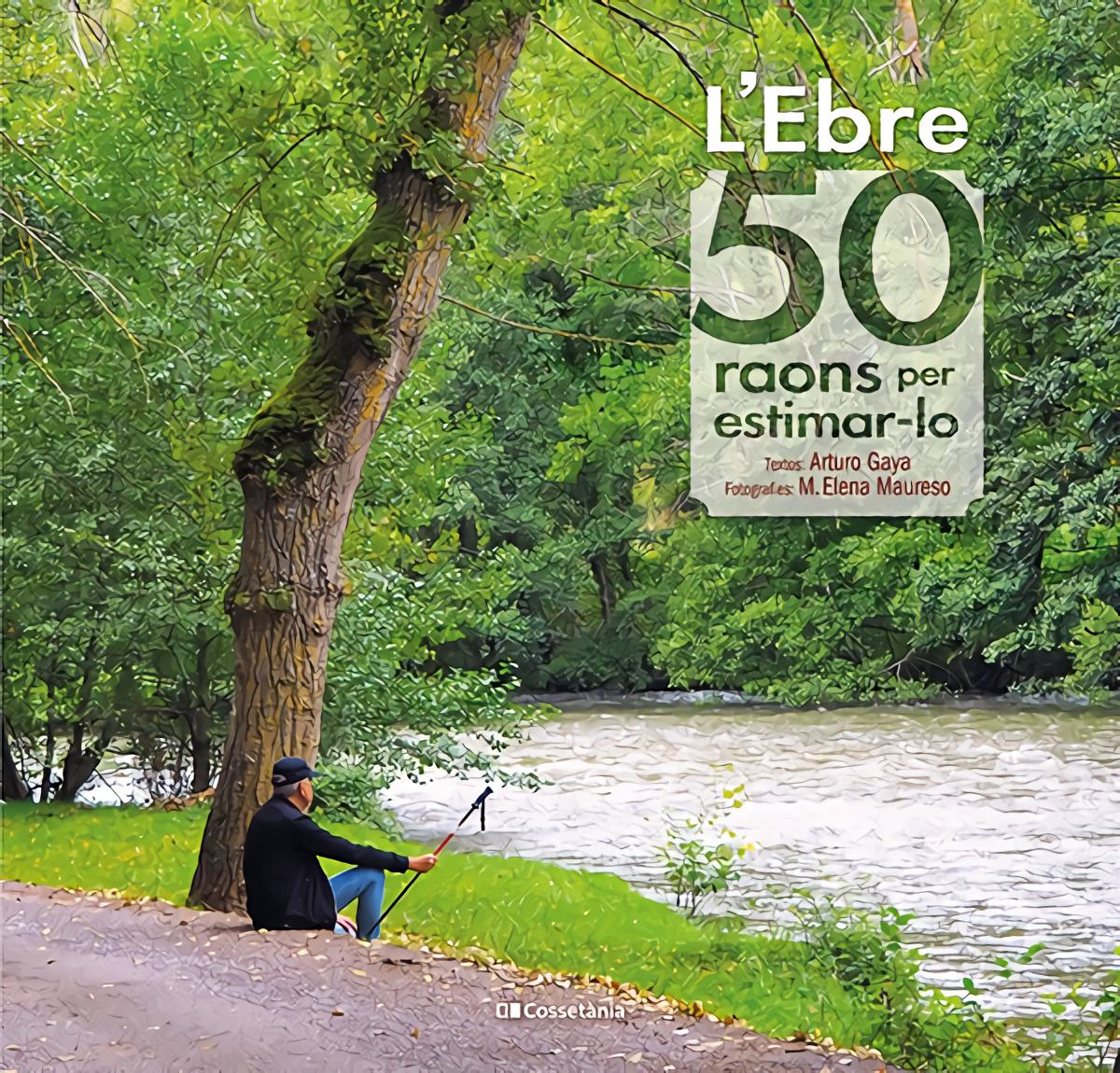 L'Ebre: 50 raons per estimar-lo