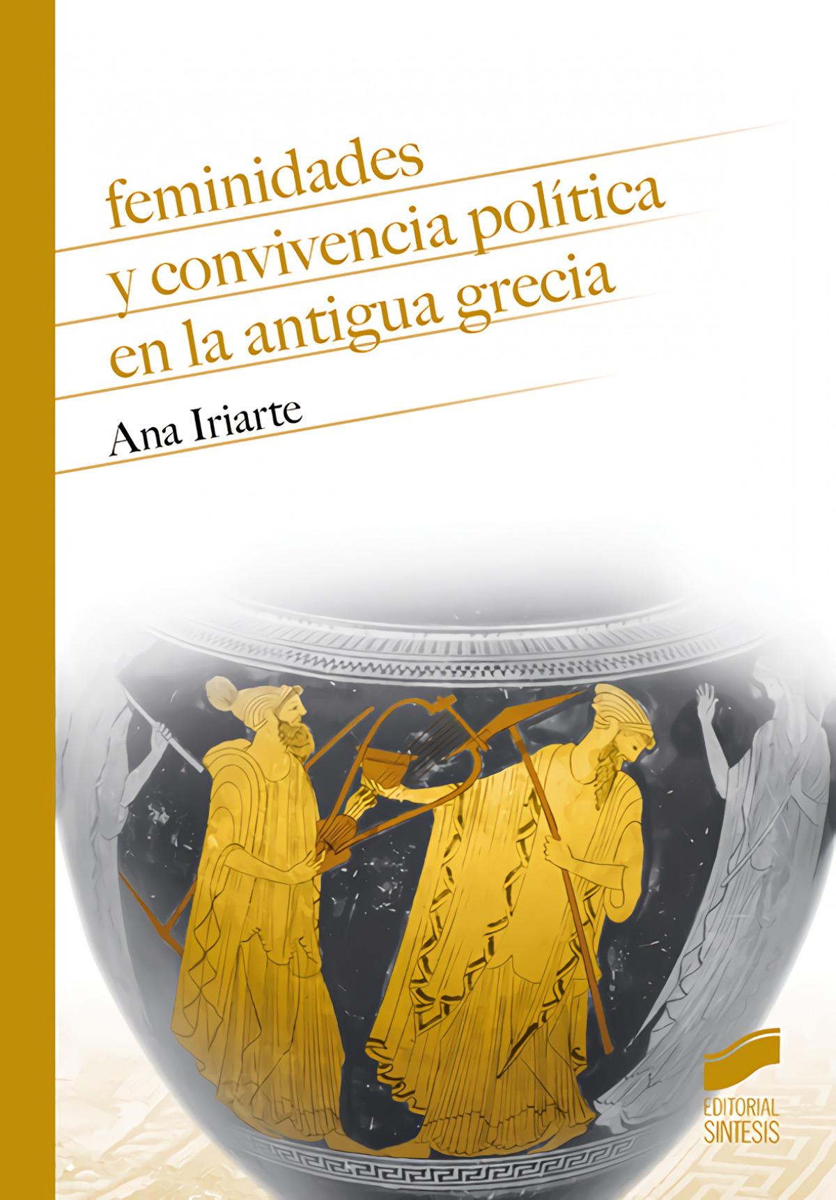 Feminidades y convivencia pol¡tica en la antigua Grecia