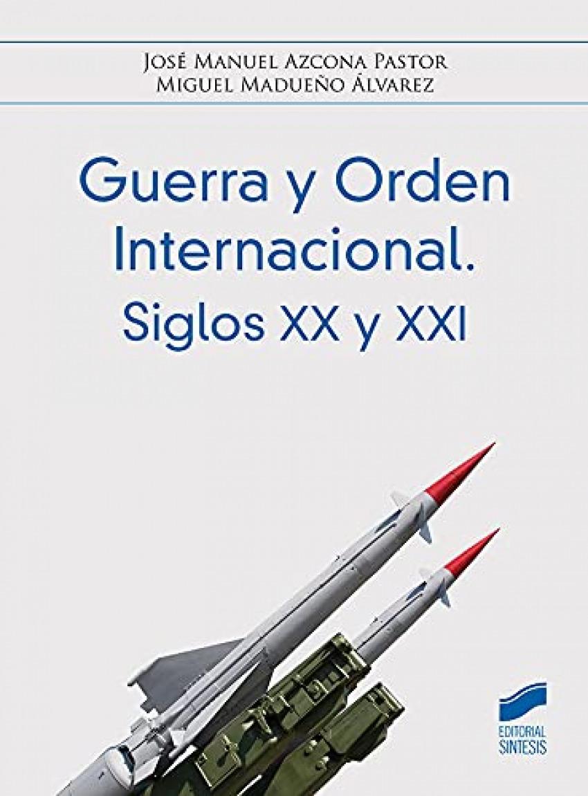 GUERRA Y RODEN INTERNACIONAL SIGLOS XX