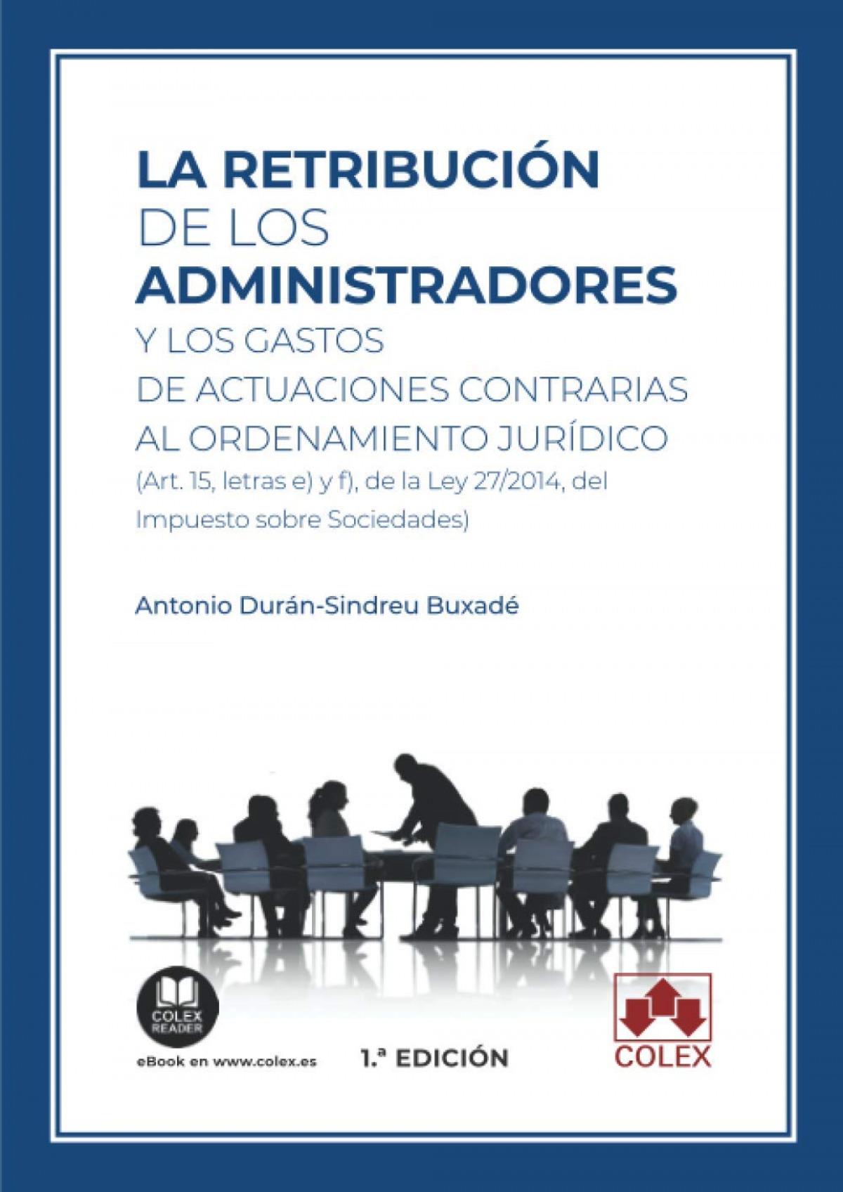 RETRIBUCION DE LOS ADMINISTRADORES Y LOS GASTOS DE ACTUACIONES CONTRARIAS