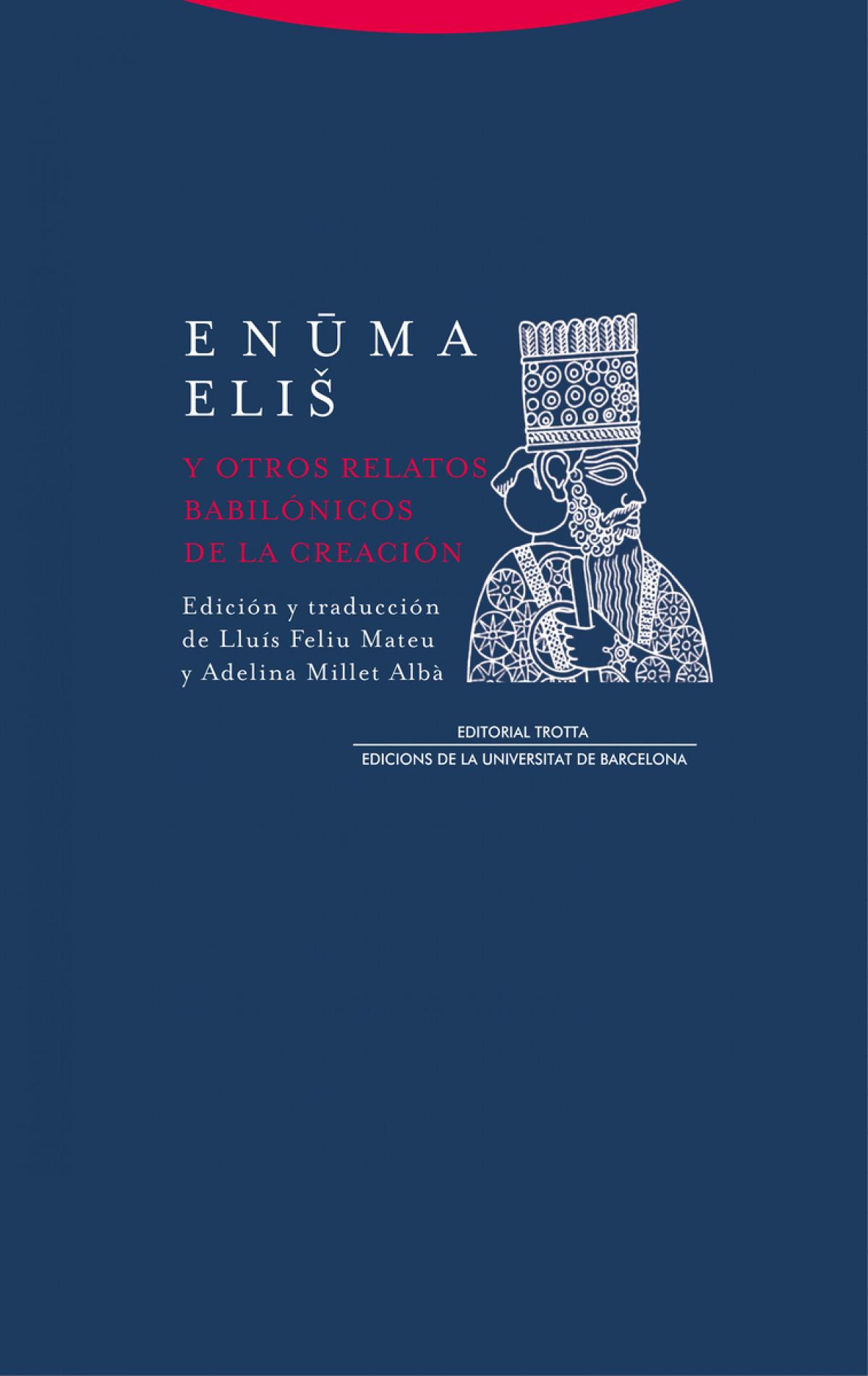 Enuma eliÜ y otros relatos babilónicos de la Creación (NE)