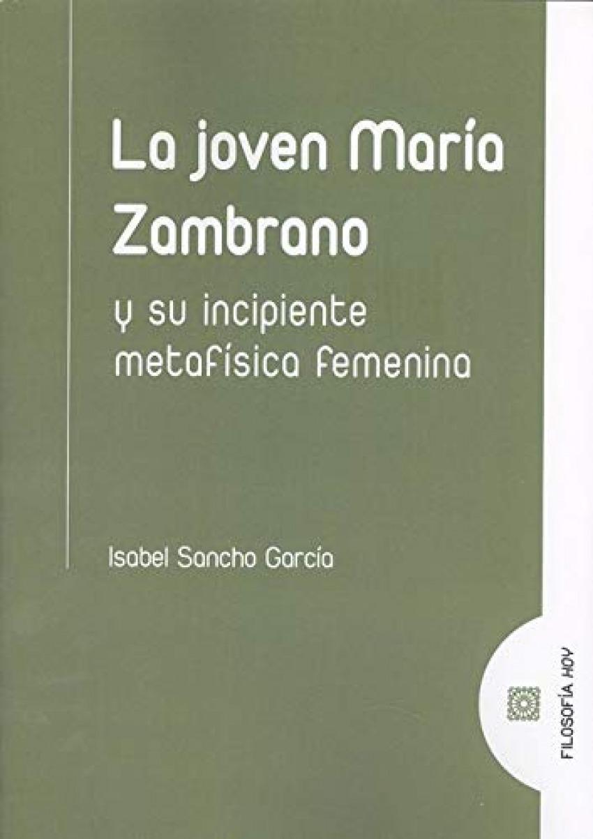 JOVEN MARIA ZAMBRANO Y SU INCIPIENTE METAFISICA FEMENINA