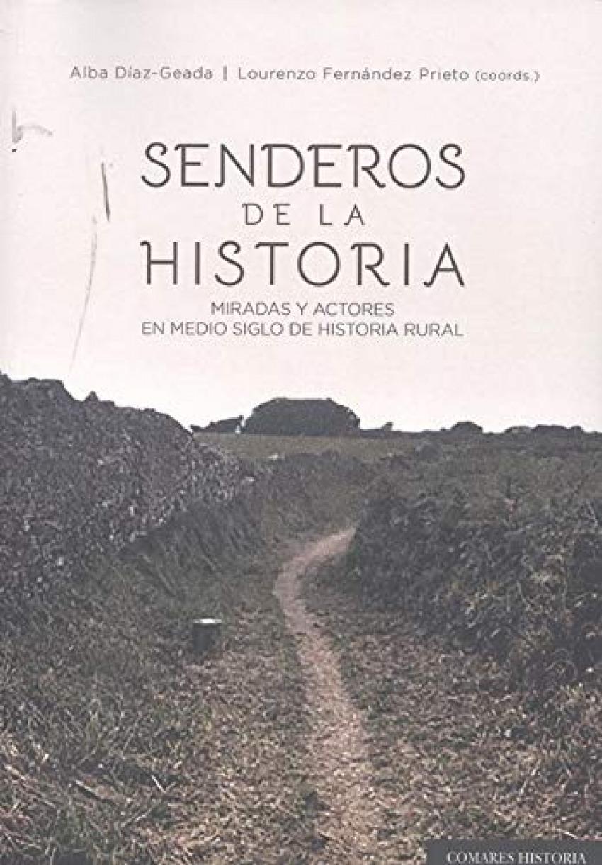 SENDEROS DE LA HISTORIA MIRADAS Y ACTORES EN MEDIO SIGLO D