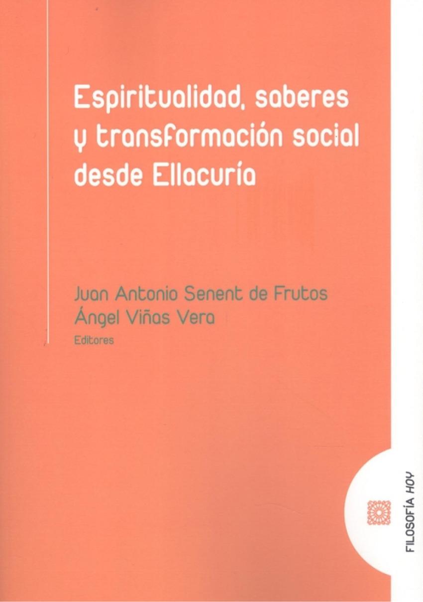 ESPIRITUALIDAD, SABERES Y TRANSFORMACION SOCIAL DESDE ELLACURIA