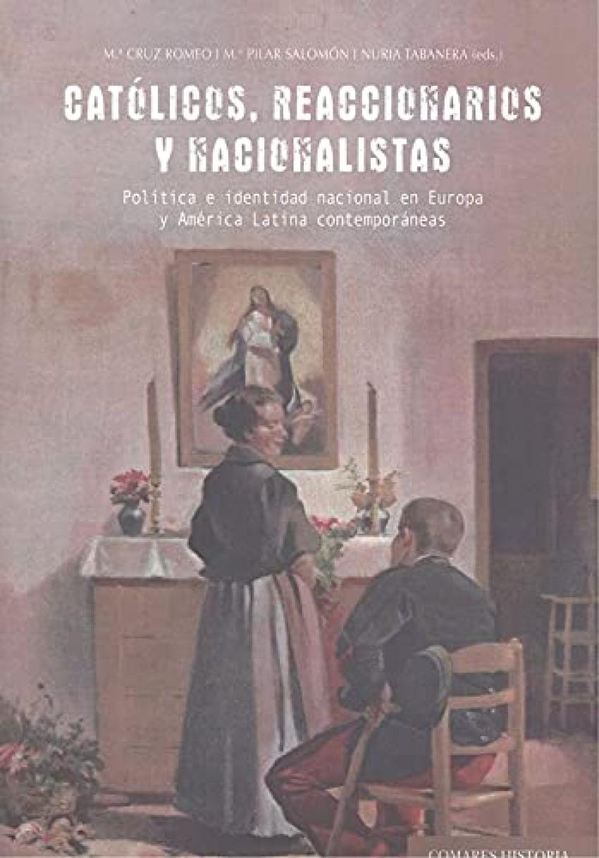 CATOLICOS, REACCIONARIOS Y NACIONALISTAS