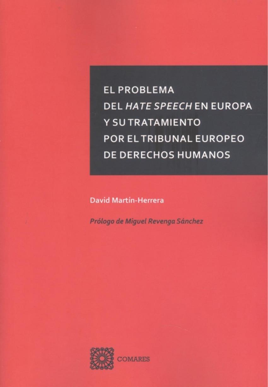 PROBLEMA DEL HATE SPEECH EN EUROPA Y SU TRATAMIENTO POR EL