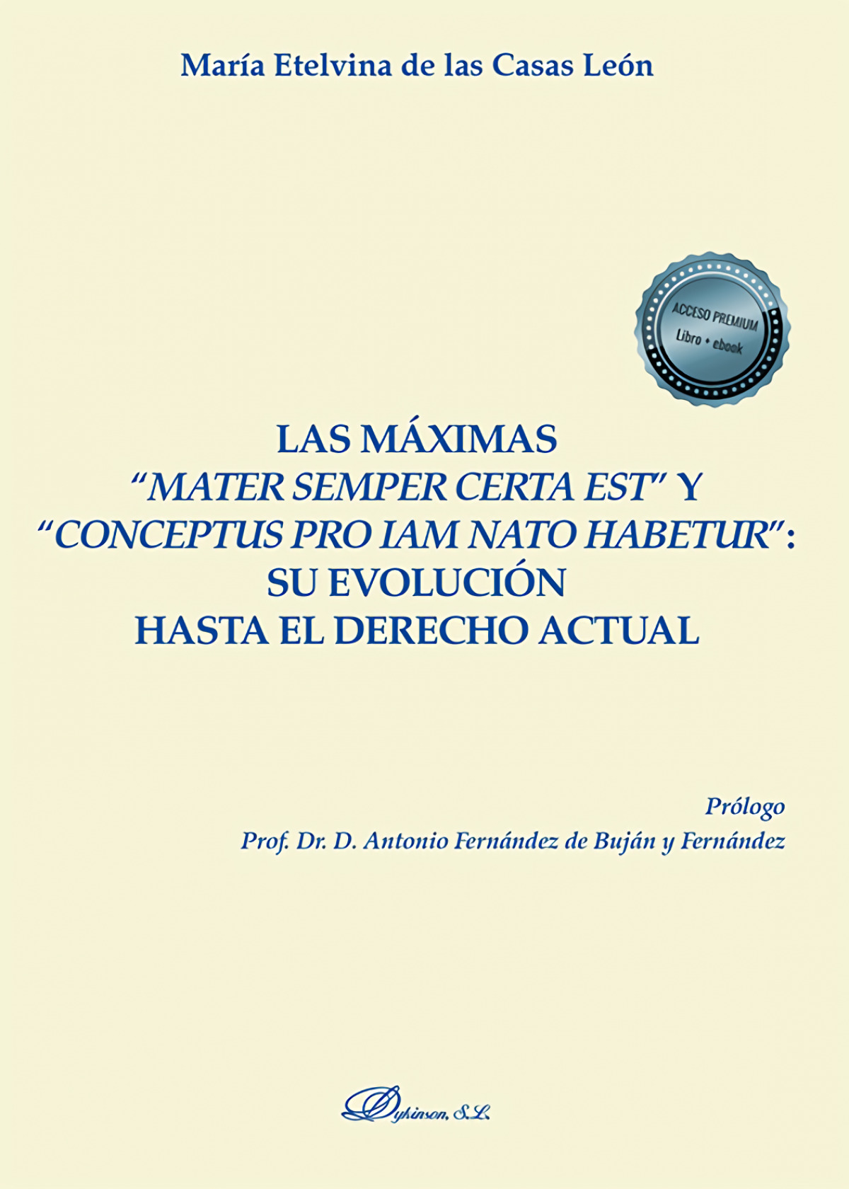 Las máximas ?mater semper certa est? y ?conceptus pro iam nato habetur?: su evolución hasta el derecho actual