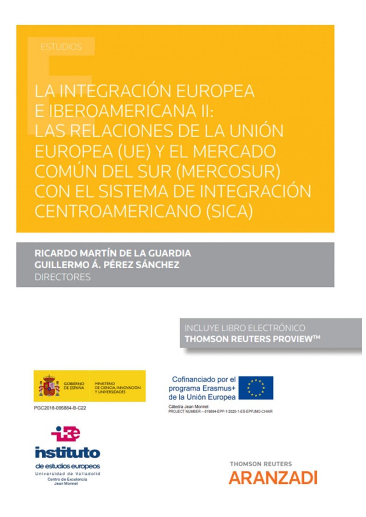 La integración europea e iberoamericana II: Las relaciones de la Unión Europea (UE) y el Mercado Común del Sur (MERCOSUR) con el Sistema de Integració